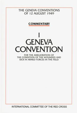 Commentary on the Geneva Conventions of August 12 1949. Volume I, 1952