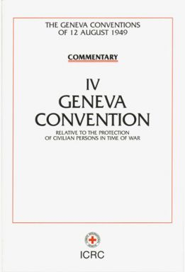 Commentary on the Geneva Conventions of 12 August 1949, Volume IV