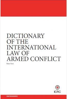 Dictionary of the International Law of Armed Conflict