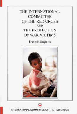 he International Committee of the Red Cross and the Protection of War Victims
