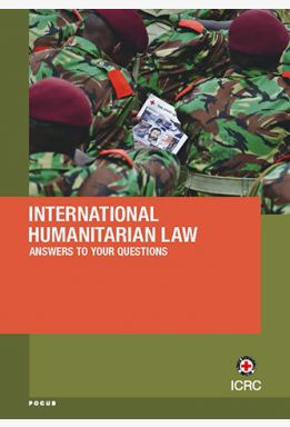 International Humanitarian Law: Answers to your Questions