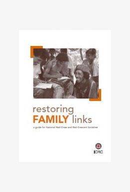 Restoring Family Links: A Guide for National Red Cross and Red Crescent Societies