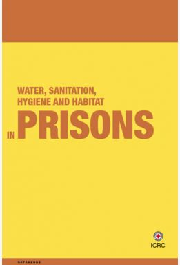 Water, Sanitation, Hygiene and Habitat in Prisons