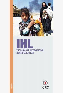 The Basics of International Humanitarian Law