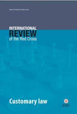 Study on Customary International Humanitarian Law: A Contribution to the Understanding and Respect for the Rule of Law in Armed Conflict