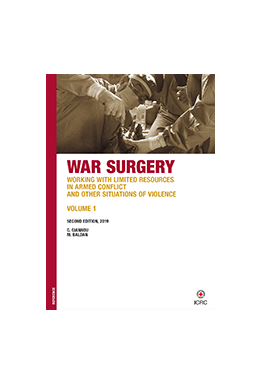 War Surgery - Working With Limited Resources In Armed Conflict And Other Situations Of Violence Volume 1