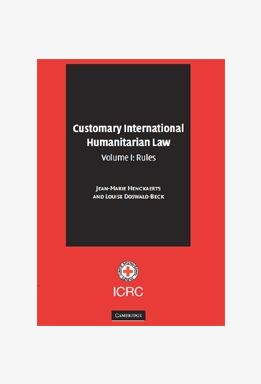 Customary International Humanitarian Law - Volume 1 : Rules