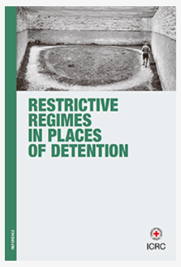 Restrictive Regimes in Places of Detention