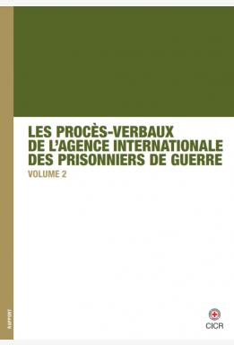 Les Procès-Verbaux de l'Agence Internationale des Prisonniers de Guerre – Volume 2