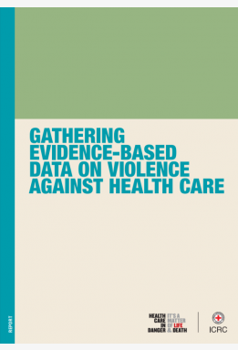 Gathering Evidence-Based Data on Violence Against Health Care