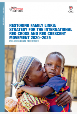 Restoring Family Links: Strategy for the International Red Cross and Red Crescent Movement 2020–2025 – Including Legal References