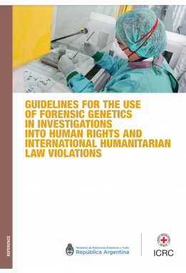 Guidelines for the use of Forensic Genetics in Investigations into Human Rights and International Humanitarian Law Violations