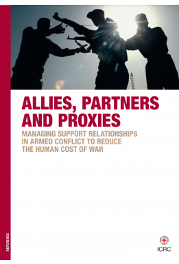 Allies, Partners and Proxies: Managing Support Relationships in Armed Conflict to Reduce the Human Cost of War
