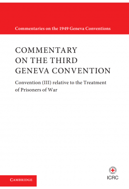 Updated Commentary on the Geneva Conventions of August 12 1949. Volume III