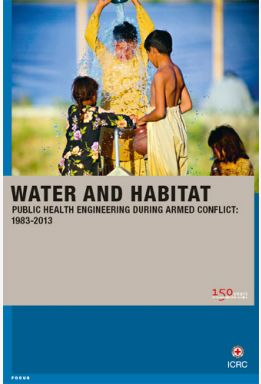 Water and Habitat: Public Health Engineering during Armed Conflict, 1983-2013