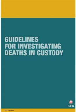Guidelines for Investigating Deaths in Custody