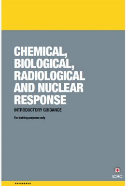 Chemical, Biological, Radiological and Nuclear Response: Introductory Guidance