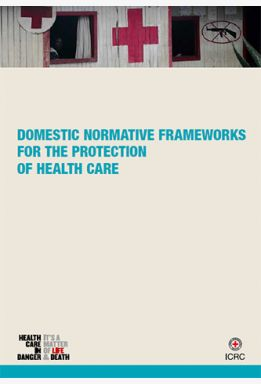 Domestic Normative Frameworks for the Protection of Health Care