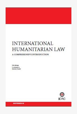 International Humanitarian Law: A Comprehensive Introduction