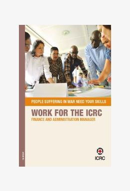 Work for the ICRC: Finance and Administration Manager and HR Manager