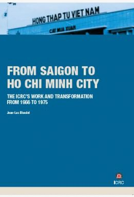 History of the International Committee of the Red Cross, Volume V: From Saigon to Ho Chi Minh City