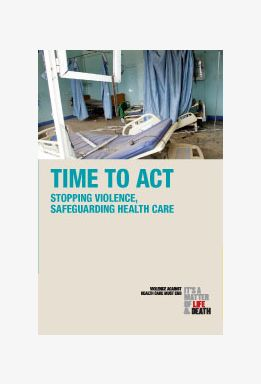 Time to Act: Stopping Violence, Safeguarding Health Care