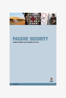 Passive Security - Technical Guidance for ICRC Premises in the Field
