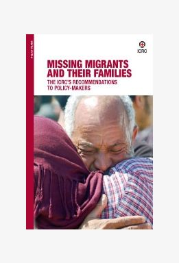 Missing Migrants and their Families - The ICRC's Recommendations to Policy-Makers