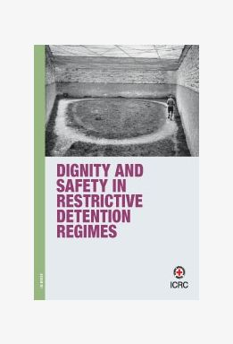 Dignity and Safety in Restrictive Detention Regimes