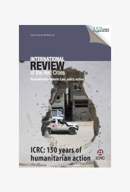 ICRC: 150 years of humanitarian action - IRRC No. 888