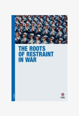 The Roots of Restraint in War - Executive Summary