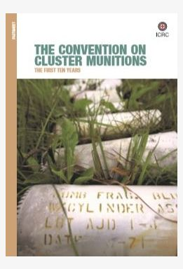 The Convention on Cluster Munitions: The First Ten Years