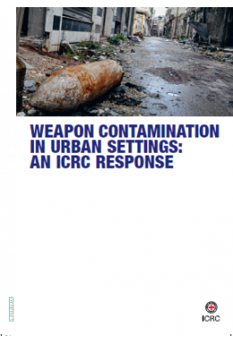 Weapon Contamination in Urban Settings: An ICRC Response