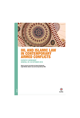 IHL And Islamic Law In Contemporary Armed Conflicts - Experts' Workshop Geneva, 29–30 October 2018