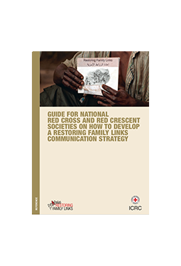 Guide For National Red Cross And Red Crescent Societies On How To Develop A Restoring Family Links Communication Strategy