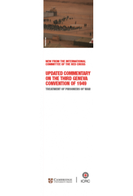 Roll-up: Updated Commentary on the Third Geneva Convention of 1949 – New from the International Committee of the Red Cross (SMALL)