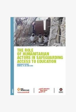 The Role of Humanitarian Actors in Safeguarding Access to Education – Workshop Report – Geneva, 19–20 June 2019