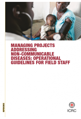 Managing projects addressing non-communicable diseases: Operational guidelines for field staff