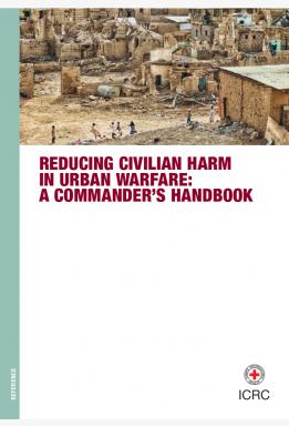 Reducing Civilian Harm in Urban Warfare: A Commander's Handbook