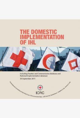 The domestic implementation of International Humanitarian Law (DVD version)
