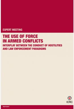 Expert Meeting: The Use of Force in Armed Conflicts