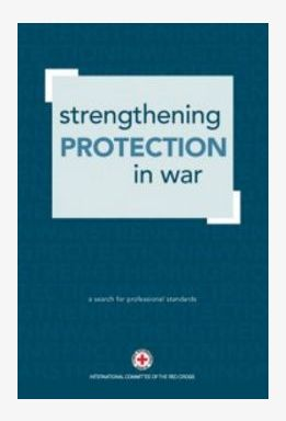 Strengthening Protection in War: A Search for Professional Standards