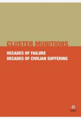 Cluster Munitions: Decades of Failure, Decades of Civilian Suffering